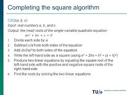 completing the square algorithm csq a b c input real numbers