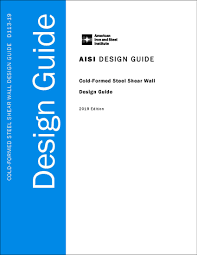 Aisi Shear Wall Design Guide Cold Formed Steel Shear Wall Design Guide 2019 Edition Electronic Version