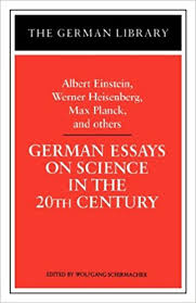 com german essays on science in the th century albert  german essays on science in the 20th century albert einstein werner heisenberg max planck and ot german library 1st edition