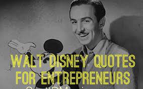 Walt Disney Quotes Stunning Walt Disney Quotes For Entrepreneurs