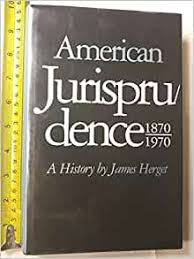 American jurisprudence, 1870-1970: A history: Herget, James E:  9780892633029: Amazon.com: Books