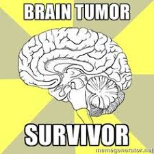 Brain Tumors Suck- I want to be a survivor! on Pinterest | Brain ... via Relatably.com