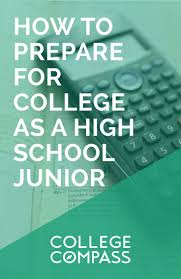 best images about college prep high school how to prepare for college as a high school junior