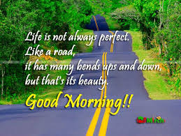 Good Morning Inspirational Quotes About Life Best Of Life Is Not Always Perfect Inspirational And Motivational Quotes