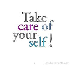 Take Care Yourself Quotes Best of 24 Wonderful Take Care Of Yourself Pictures