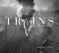 Trains: Photography of A. Aubrey Bodine - $29.99 : Schiffer Publishing
