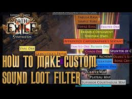 How To Make A Custom Sound Loot Filter Path Of Exile