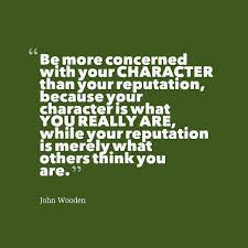 John Wooden Leadership Quotes Enchanting Be More Concerned With Your Character Than Your Reputation John