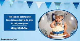 Happy birthday son from mom 1.my dear son, happy birthday! Best Birthday Wishes For Baby Boy 143 Greetings