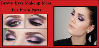 brown eyes makeup ideas for prom party home beauty tips find and tricks naturaly