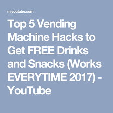 Hacking A Vending Machine 2017 Amazing Top 48 Vending Machine Hacks To Get FREE Drinks And Snacks Works