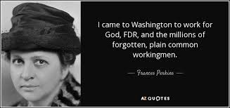 Fdr Quotes Gorgeous Frances Perkins Quote I Came To Washington To Work For God FDR And