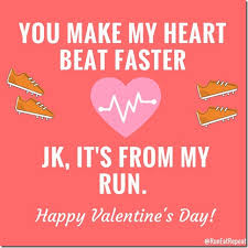 These funny memes perfectly capture the fit life. Funny Free Valentine S For Runners Run Eat Repeat