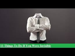 things to do if you were invisible  11 things to do if you were invisible