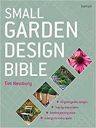 Small Picture Small Garden Design Bible Amazoncouk Tim Newbury