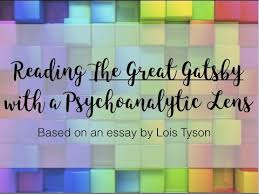 the great gatsby psychoanalytic lens  the great gatsby psychoanalytic lens
