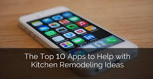 10 apps to help with kitchen remodeling ideas home remodeling contractors sebring design build