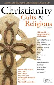Christianity Cults Religions A Side By Side Comparison
