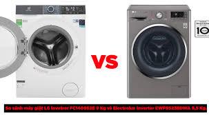 So sánh máy giặt LG và Electrolux loại nào tốt hơn?