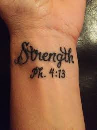 Strengthphilippians 413 This Is One Tattoo That I Want