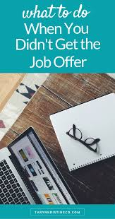 What To Do When You Didnt Get The Job Offer Job Offer Top Blogs