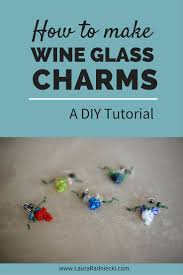 diy tutorial how to make wine glass charms
