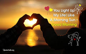 Light Up Good Morning Love Quotes For Her Him Quotescraft