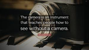 photography wallpaper hd quotes. Photography Quotes Camera Is An Instrument That Teaches People How To See Without Wallpaper Hd