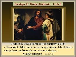 Resultado de imagen para imagenes evangelio Vende lo que tienes, da el dinero a los pobres y luego vente conmigo.