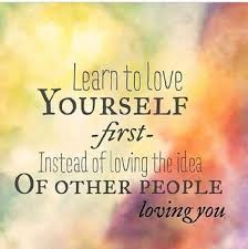 Learn To Love Yourself First Quotes Best Of LIFE QUOTE Learn To Love Yourself First Instead Of Loving The Idea