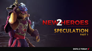 speculation on the new heroes part 1 dota 2 today