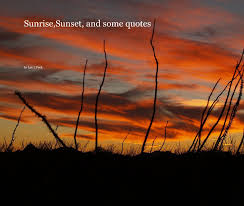 Quotes About Sunrise Enchanting SunriseSunset And Some Quotes By Lee L Peck Blurb Books Australia