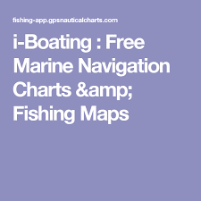 Boating Navigation Charts I Boating Free Marine Navigation Charts Fishing Maps