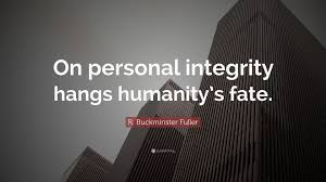 "Real Estate Quotes Awesome R Buckminster Fuller Quote ""On Personal Integrity Hangs Humanity's"