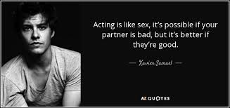 Acting Quotes New Xavier Samuel Quote Acting Is Like Sex It's Possible If Your