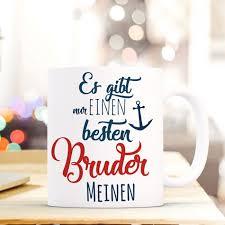 Tasse Becher Kaffeetasse Mit Spruch Bester Bruder Geschenk