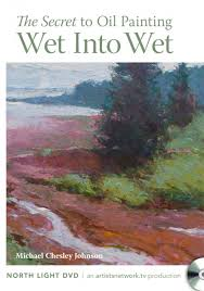 the secret to oil painting wet into wet with michael chesley johnson