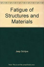 Practical Stress Analysis For Design Engineers Jean Claude Flabel Fatigue Of Structures And Materials Jaap Schijve Amazon