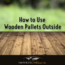how to use wooden pallets outside imperial whole design center natural stone supplier phoenix az