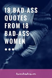 Badass Quotes Classy 48 BadAss Quotes From 48 BadAss Women DreamchaseHERs