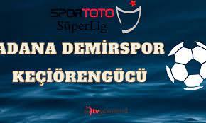 Adana Demirspor 2-0 Keçiörengücü Maç Özeti Golleri Kartları Oyuncu  Değişiklikleri Adana Demir Keçiören Maç Sonucu - TV Gündemi