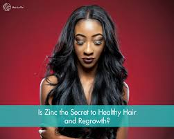 hair growth vitamins is zinc the secret to healthy hair and regrowth