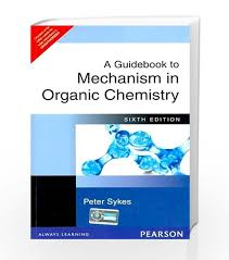 a guidebook to mechanism in organic chemistry by peter sykes th  a guidebook to mechanism in organic chemistry by peter sykes 6th edition book of isbn 9788177584332