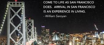 San Francisco Quotes Extraordinary 48 ThoughtProvoking Quotes About San Francisco UpOut Blog