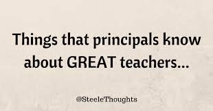 Steele Thoughts: Things That Principals Know About Great Teachers