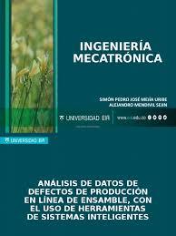 Ingeniería Mecatrónica: Simón Pedro José Mejía Uribe Alejandro Mendivil  Sejin | Mecatrónica | Ciencia cognitiva
