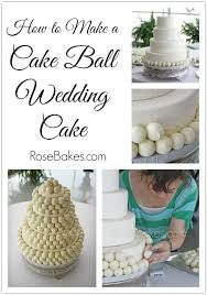 How To Make A Cake Ball Wedding Cake Rose Bakes