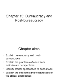 chapter bureaucracy and post bureaucracy bureaucracy max weber