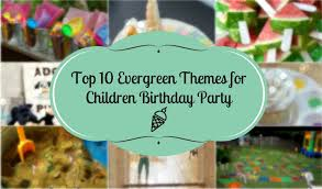 find london party themes tips ideas at partybookings com evergreen themes for children birthday party london