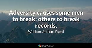 Hardship Quotes Beauteous Adversity Causes Some Men To Break Others To Break Records